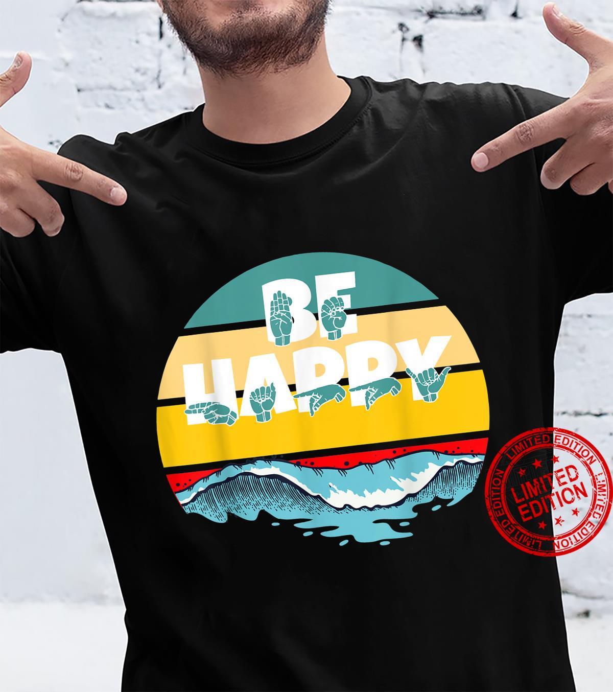 Be Happy ASL Sign Language Design Shirt