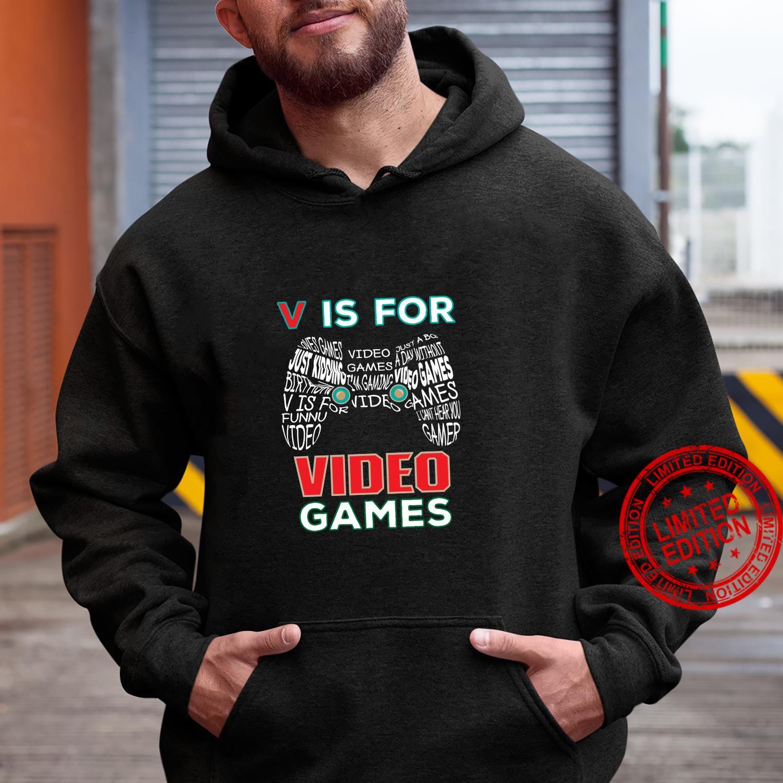 V Is Video Games Video Gamer Shirt hoodie