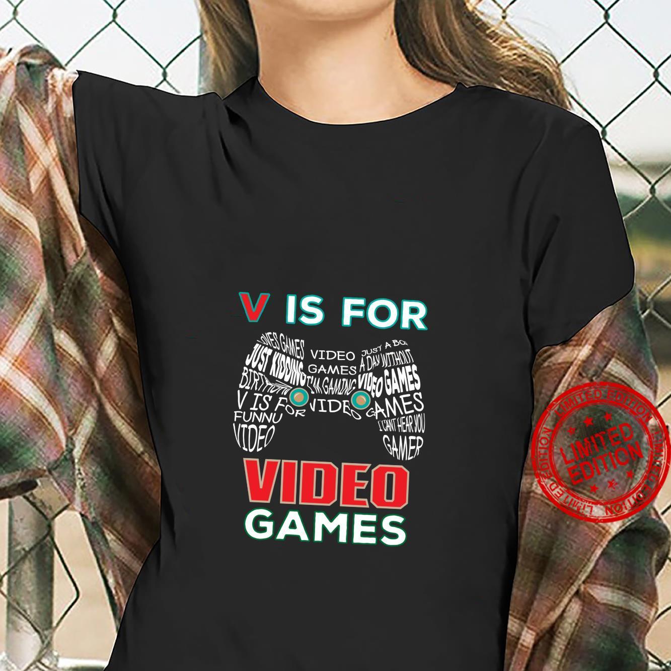 V Is Video Games Video Gamer Shirt ladies tee