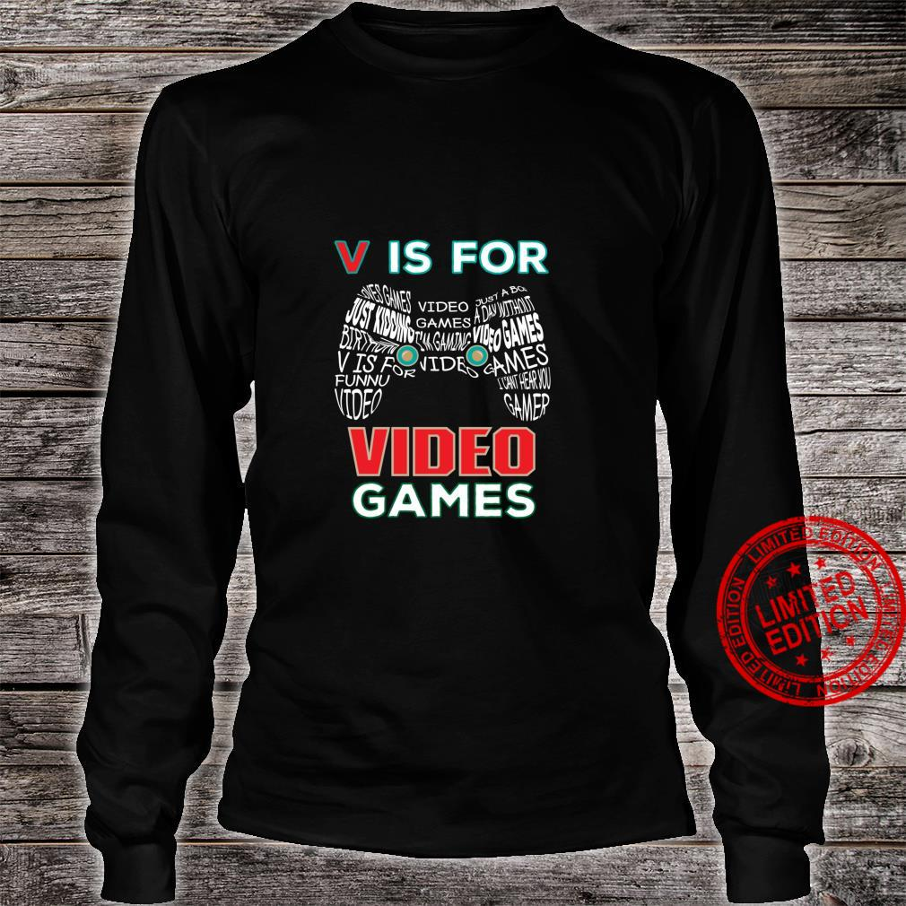 V Is Video Games Video Gamer Shirt long sleeved