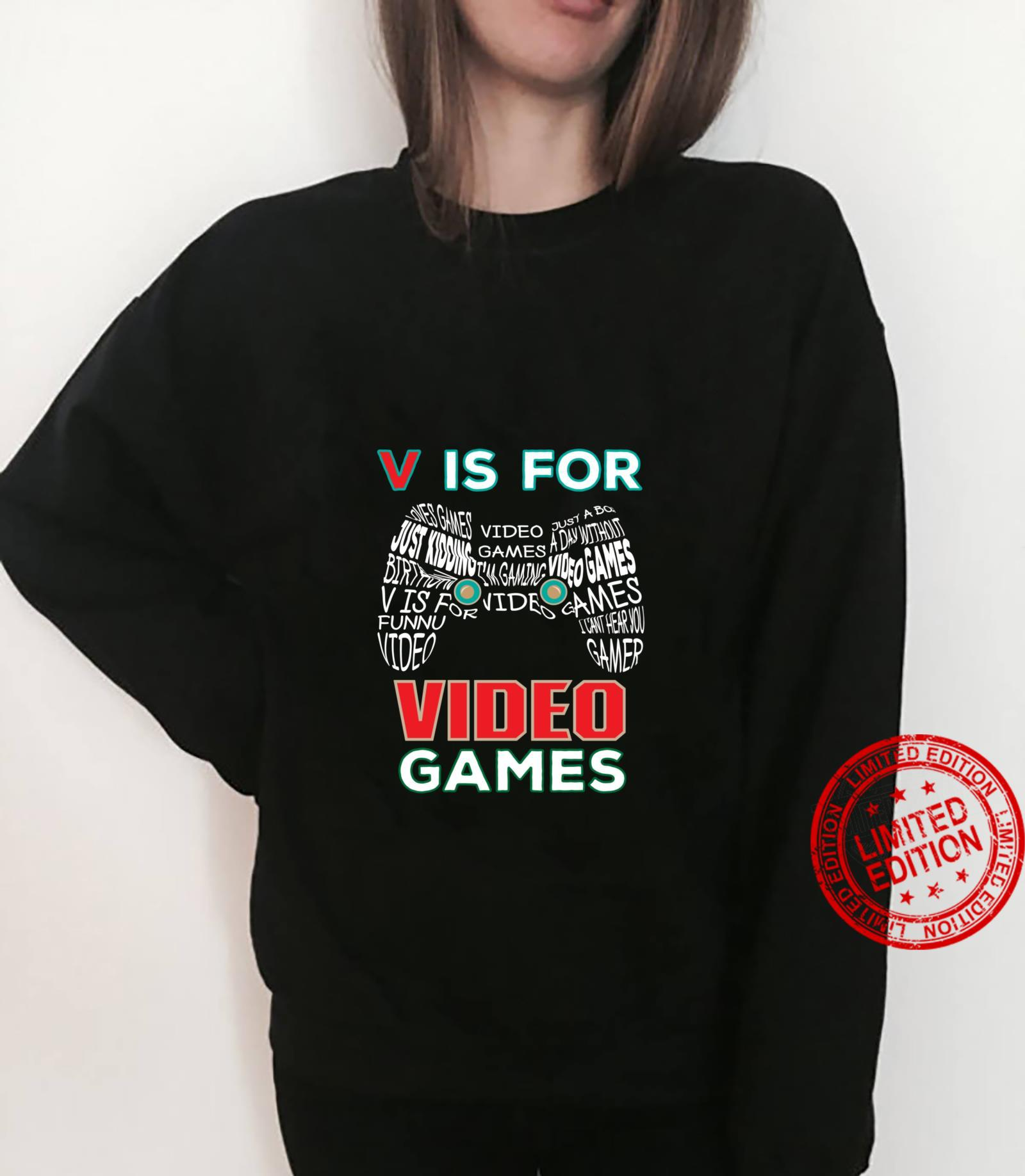 V Is Video Games Video Gamer Shirt sweater