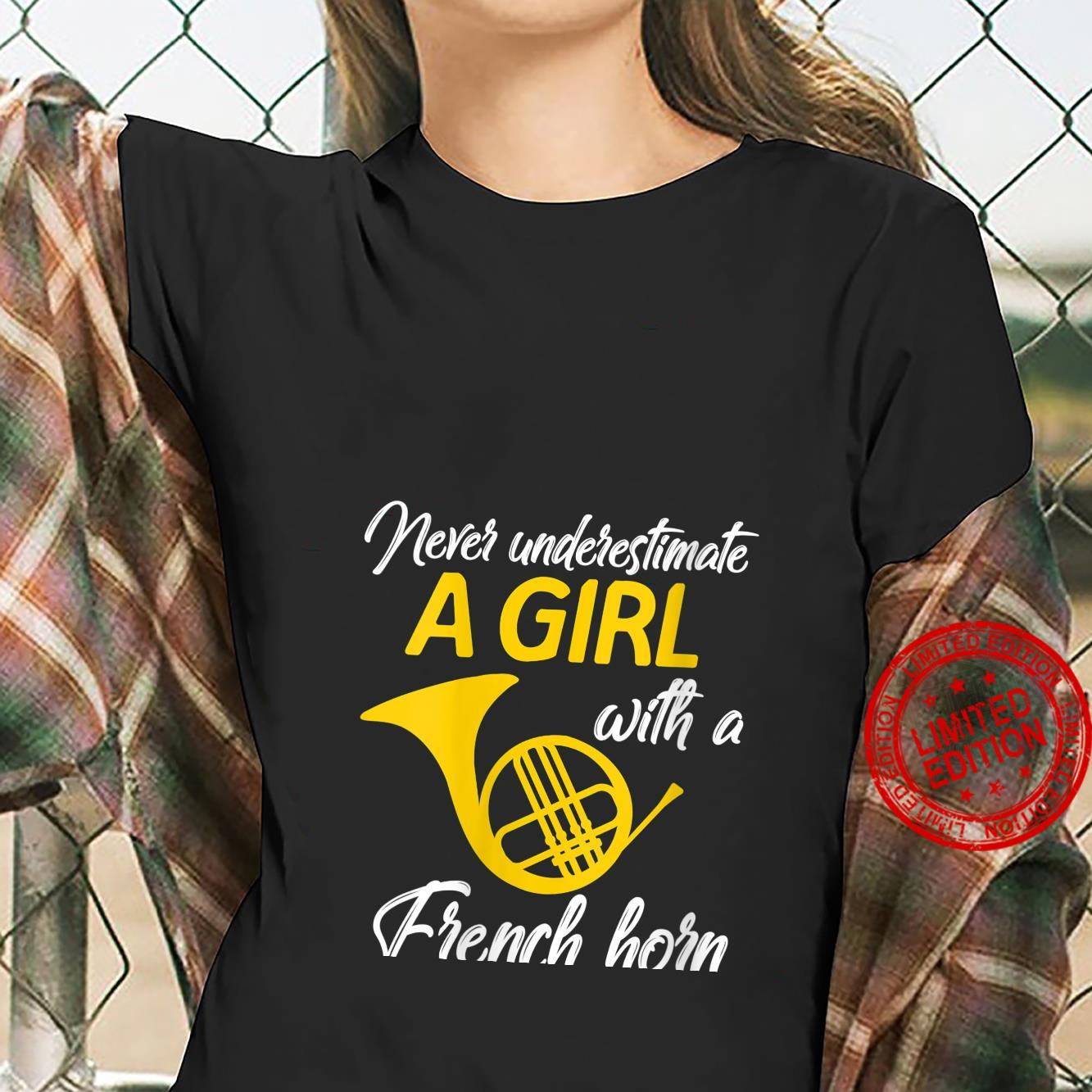 Womens Never Underestimate A Girl French Horn Musician Shirt ladies tee