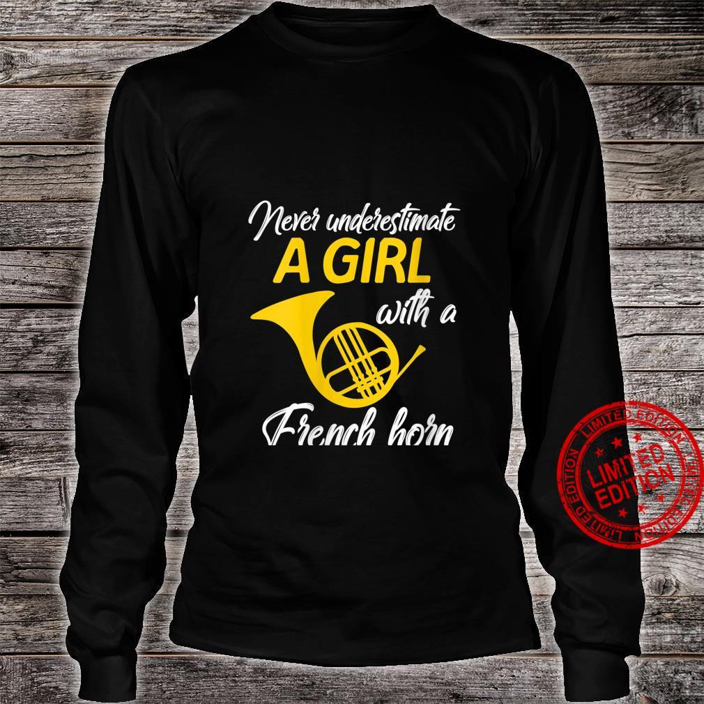 Womens Never Underestimate A Girl French Horn Musician Shirt long sleeved