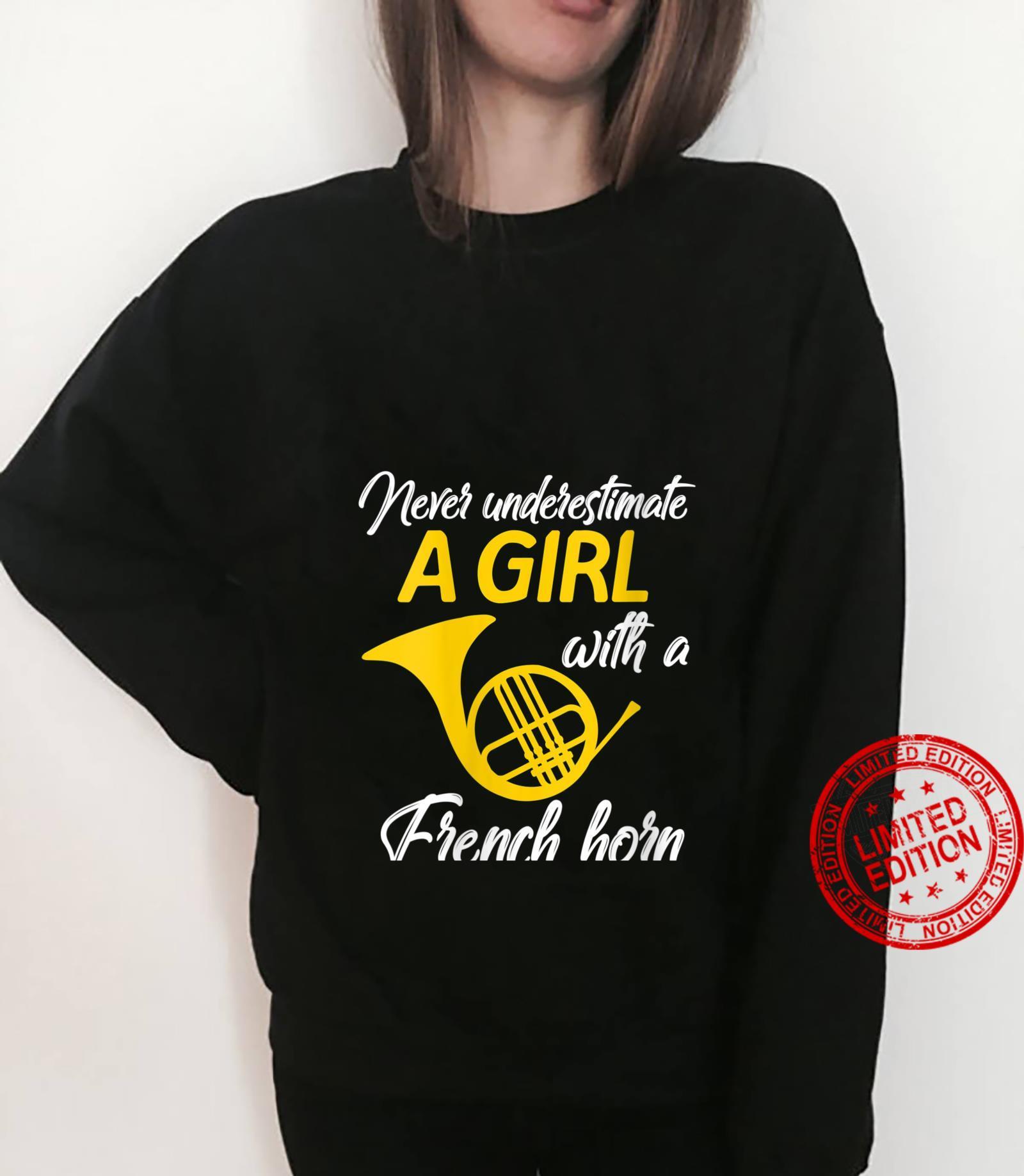 Womens Never Underestimate A Girl French Horn Musician Shirt sweater