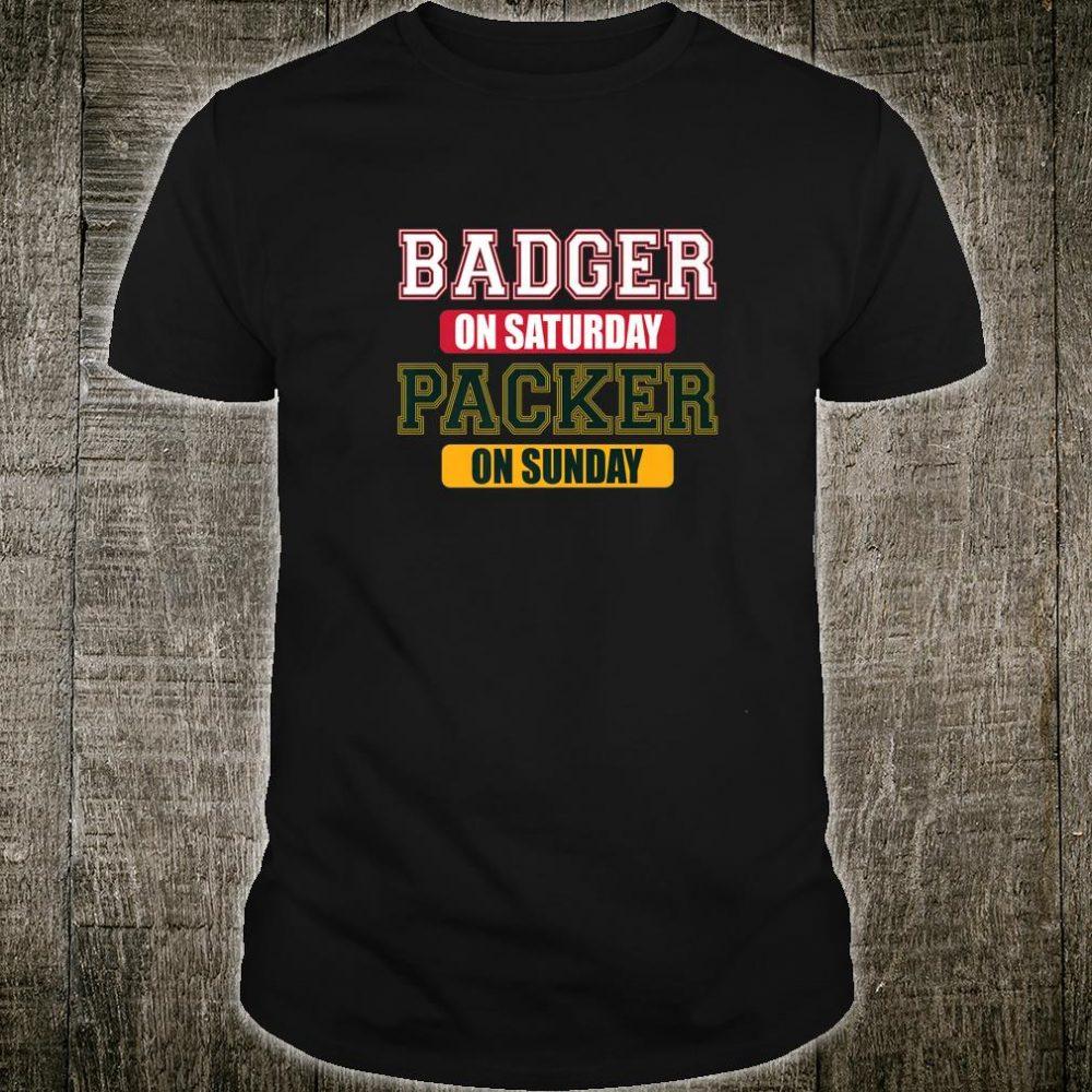 Badger on Saturday Packer on Sunday Green Bay FOOTBALL Shirt