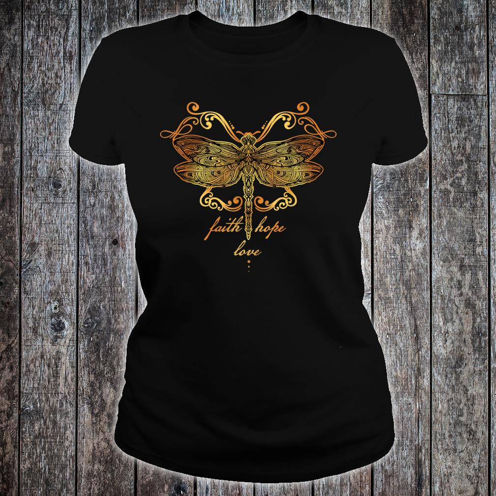 Faith Hope Love Dragonfly Shirt ladies tee