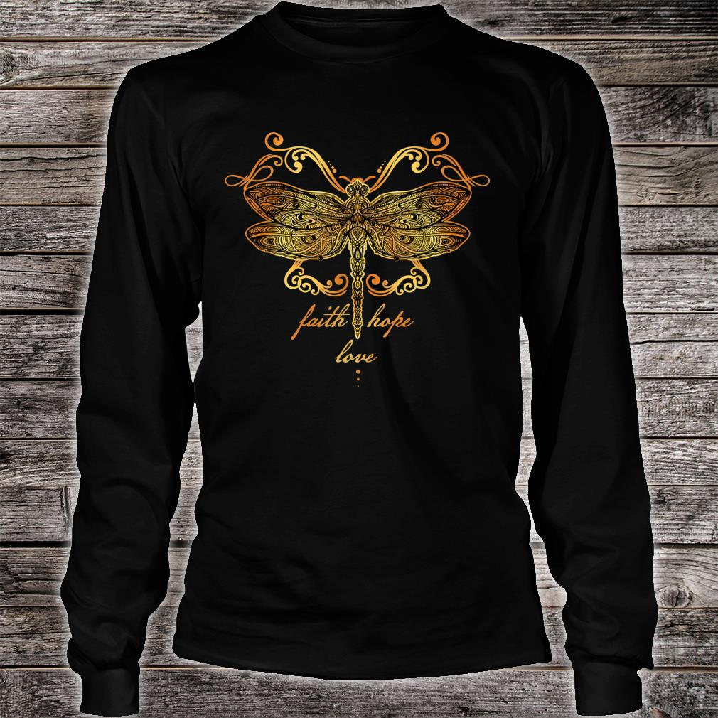 Faith Hope Love Dragonfly Shirt long sleeved