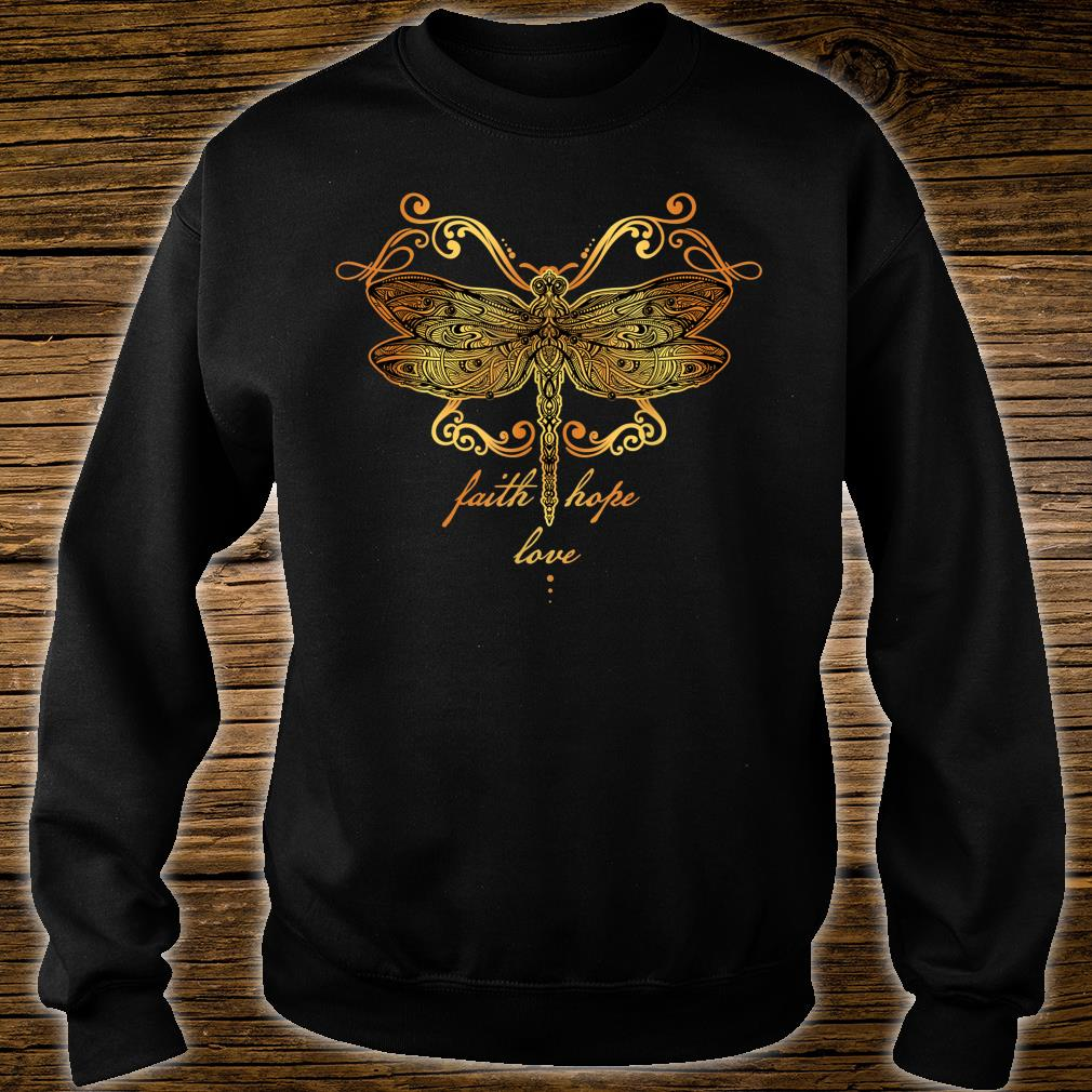 Faith Hope Love Dragonfly Shirt sweater