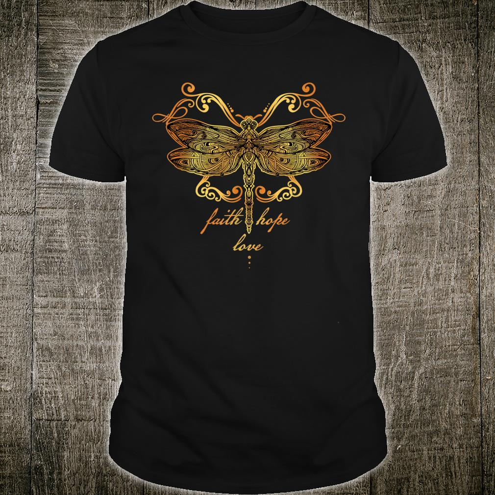 Faith Hope Love Dragonfly Shirt