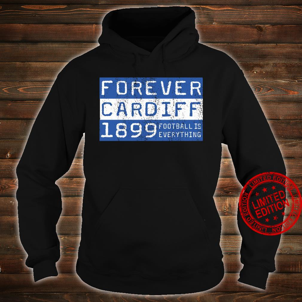 Football Is Everything City of Cardiff Forever 80s Retro Shirt hoodie