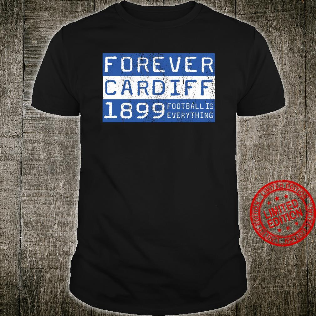 Football Is Everything City of Cardiff Forever 80s Retro Shirt
