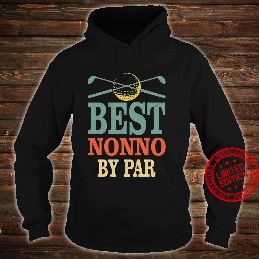 Funny Best Nonno By Par Father's Day Golf Grandpa Shirt hoodie