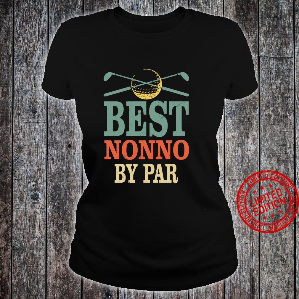 Funny Best Nonno By Par Father's Day Golf Grandpa Shirt ladies tee