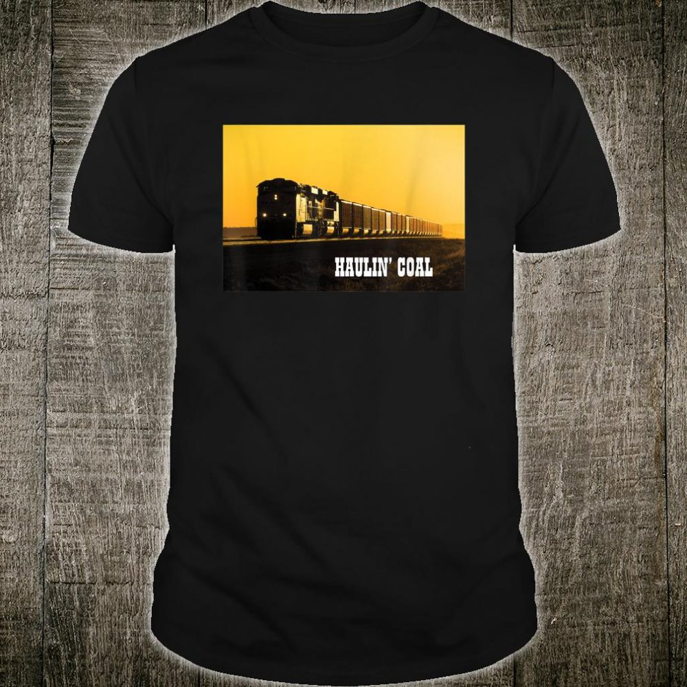 Haulin' Coal Shirt