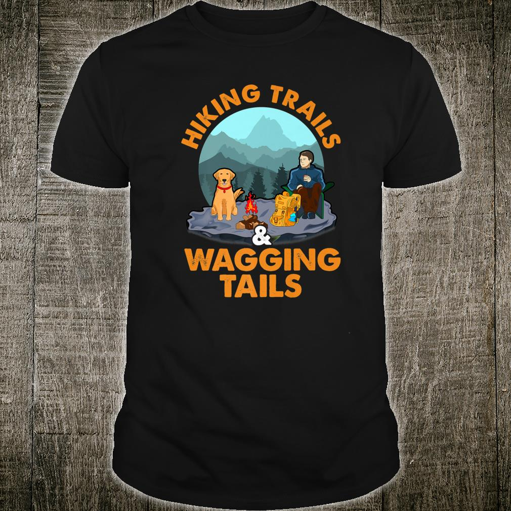 Hiking Trails and Wagging Tails Shirt