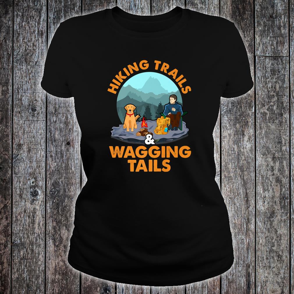Hiking Trails and Wagging Tails Shirt ladies tee