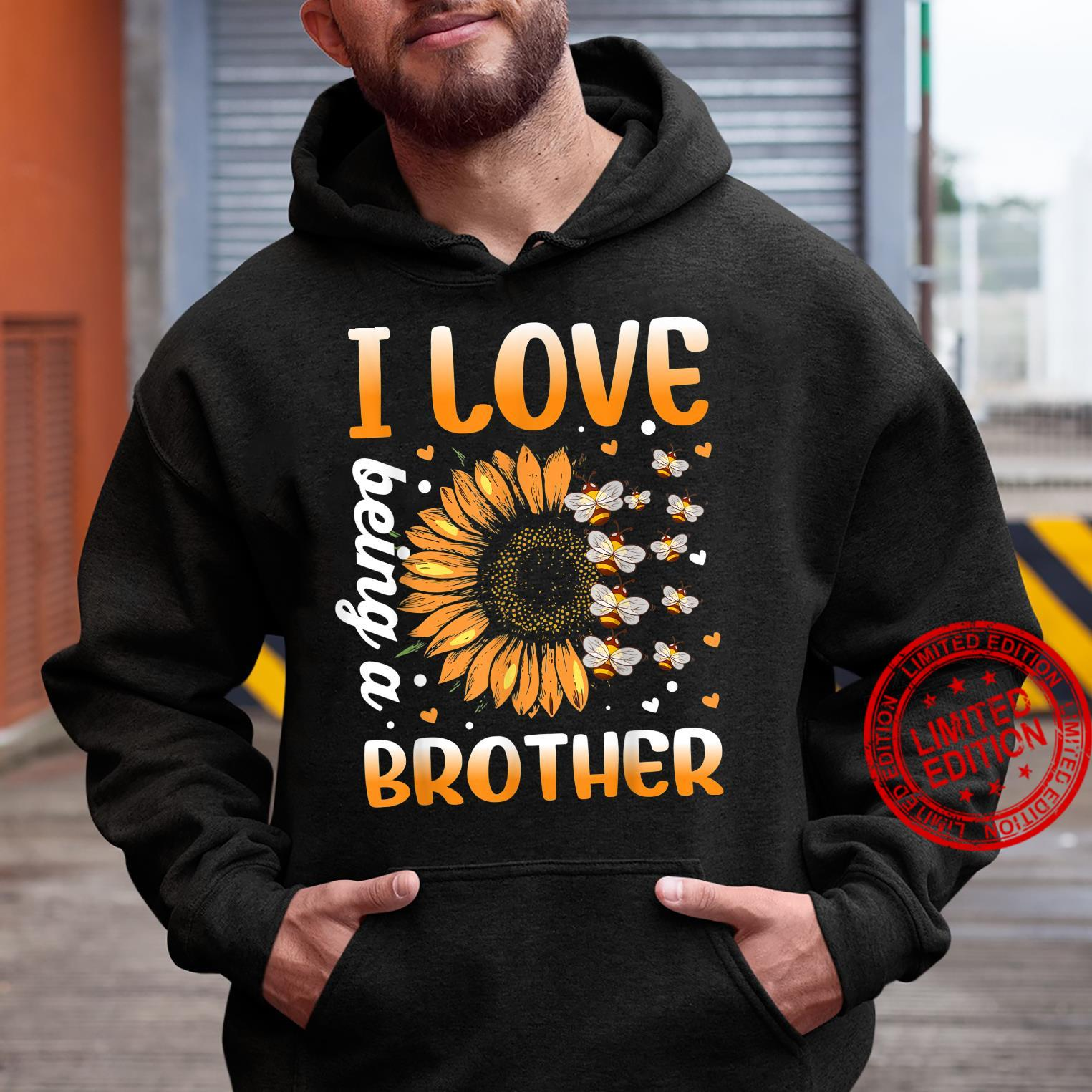 I Love Being A Brother Sunflower And Bee Shirt hoodie