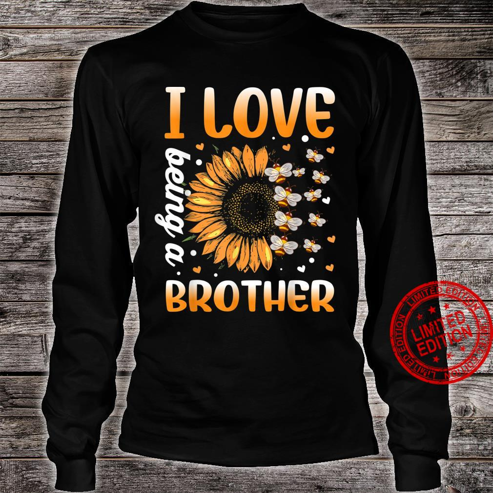 I Love Being A Brother Sunflower And Bee Shirt long sleeved