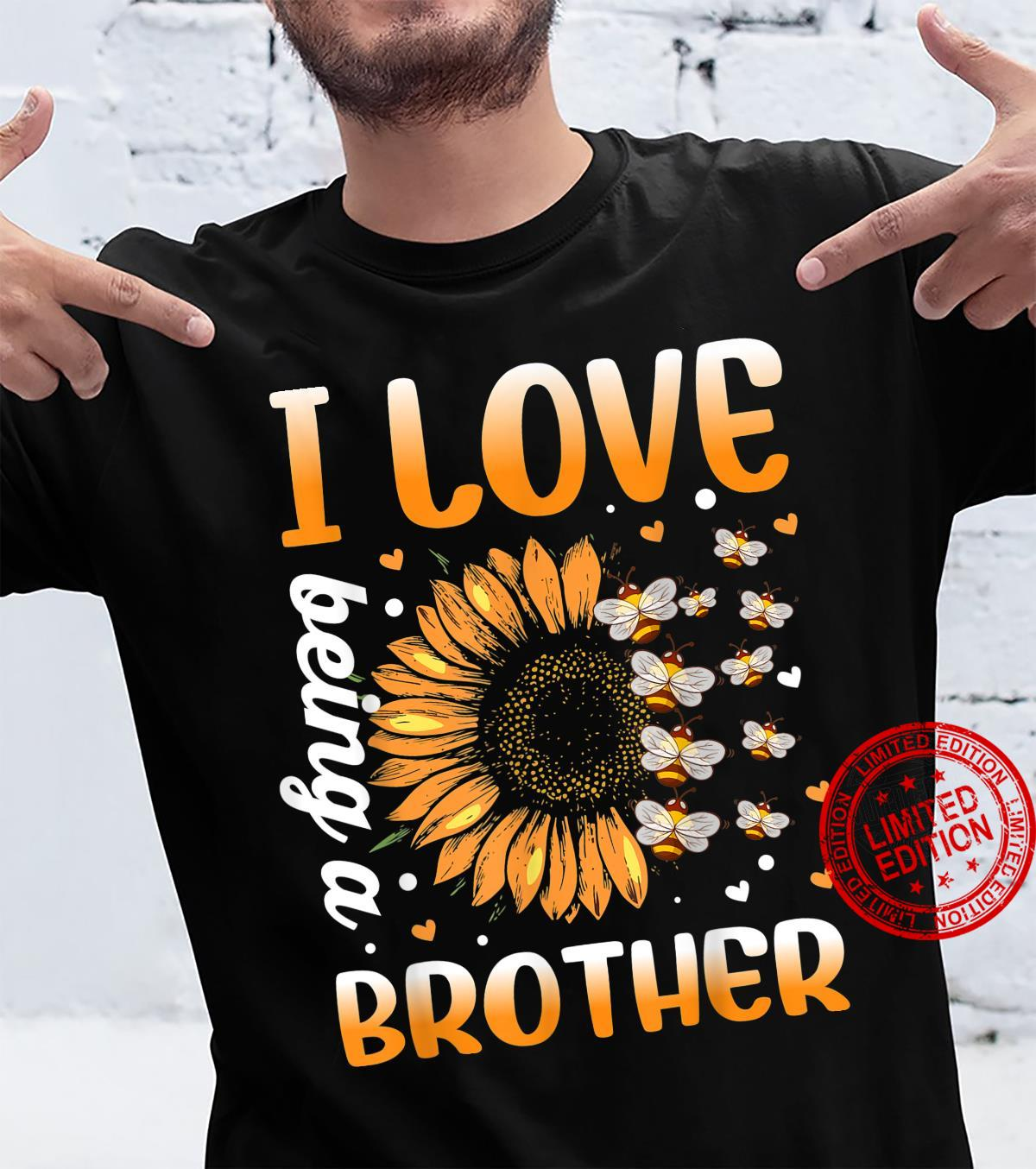 I Love Being A Brother Sunflower And Bee Shirt