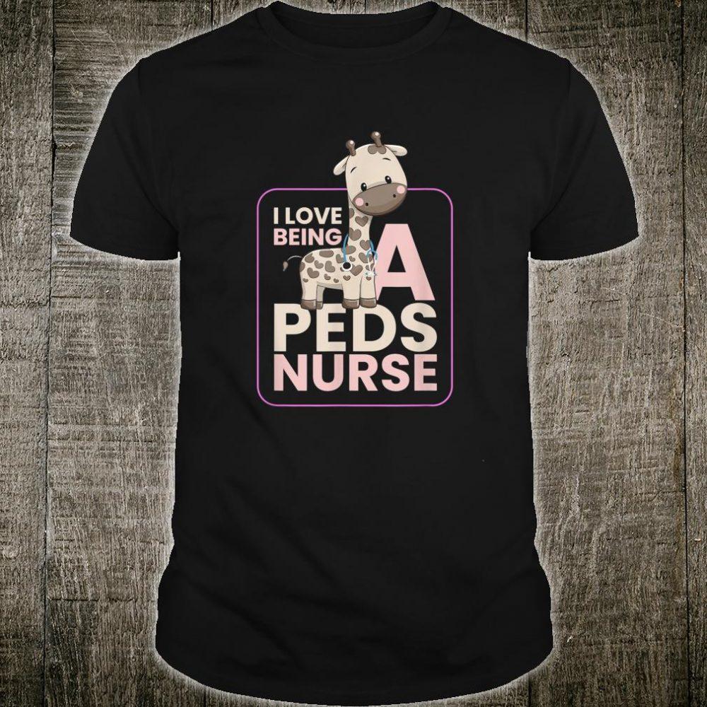 I Love Being a Peds Nurse Shirt