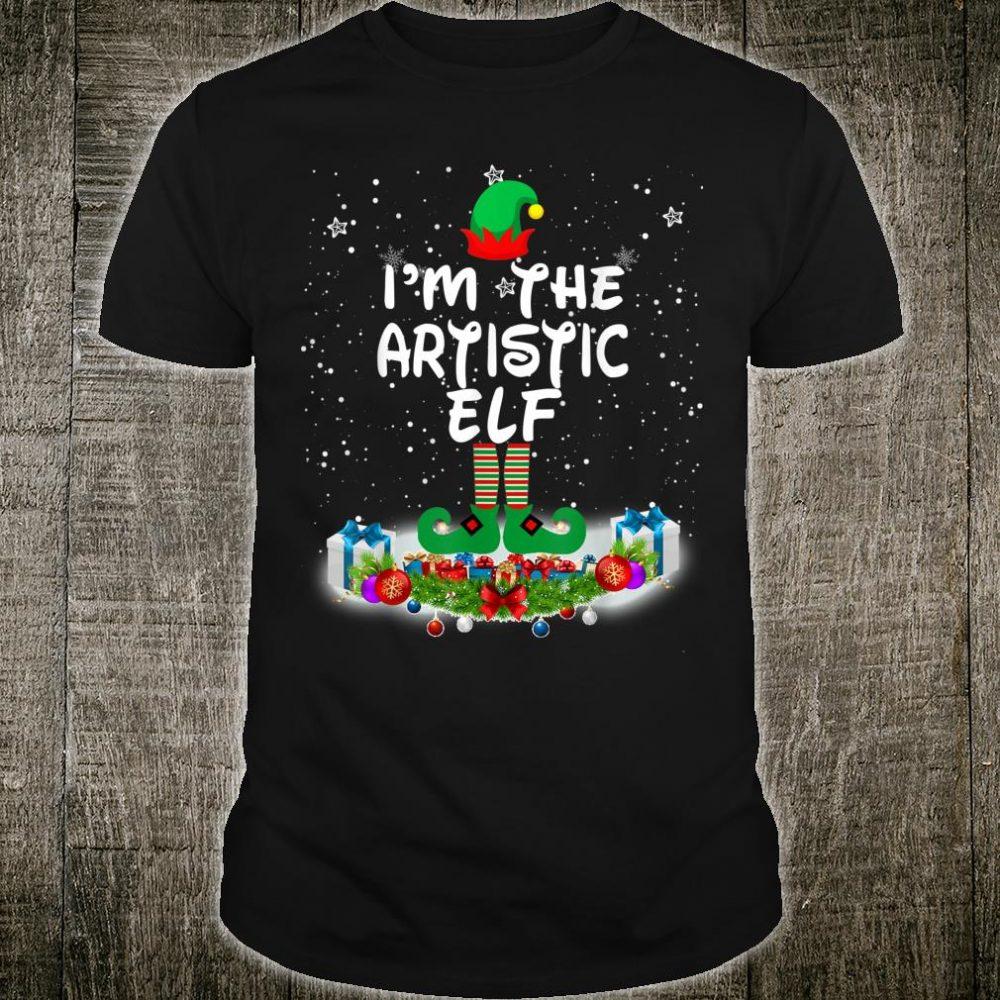 I'm The Artistic Elf Matching Family Group Christmas Shirt