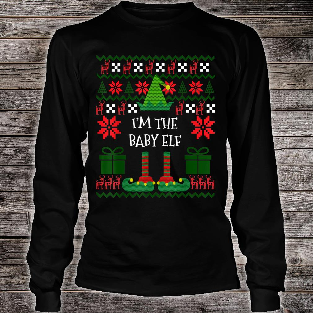 I'm The Baby Elf Matching Family Group Ugly Christmas Shirt long sleeved