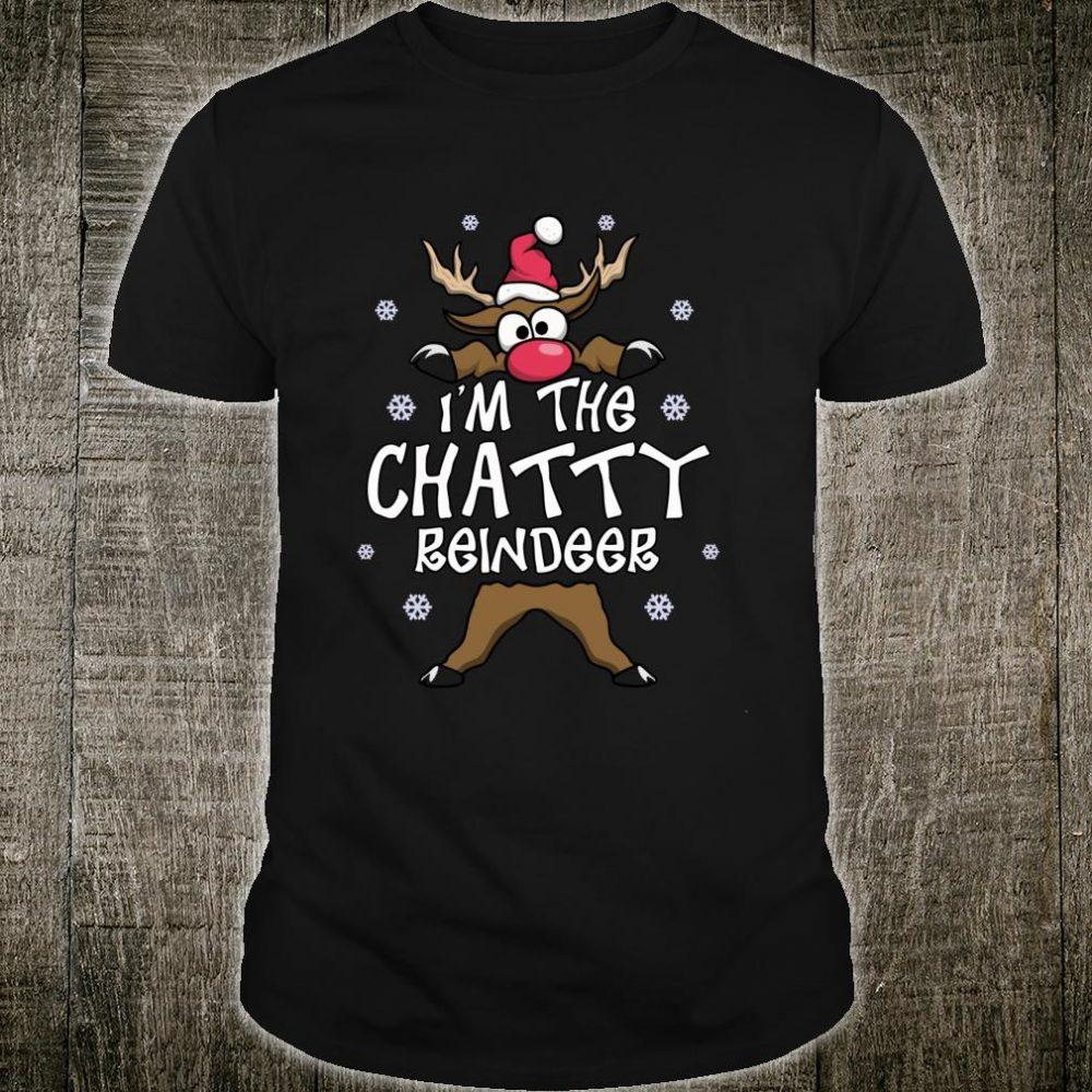 Im The Chatty Reindeer Cute Matching Family Christmas Shirt