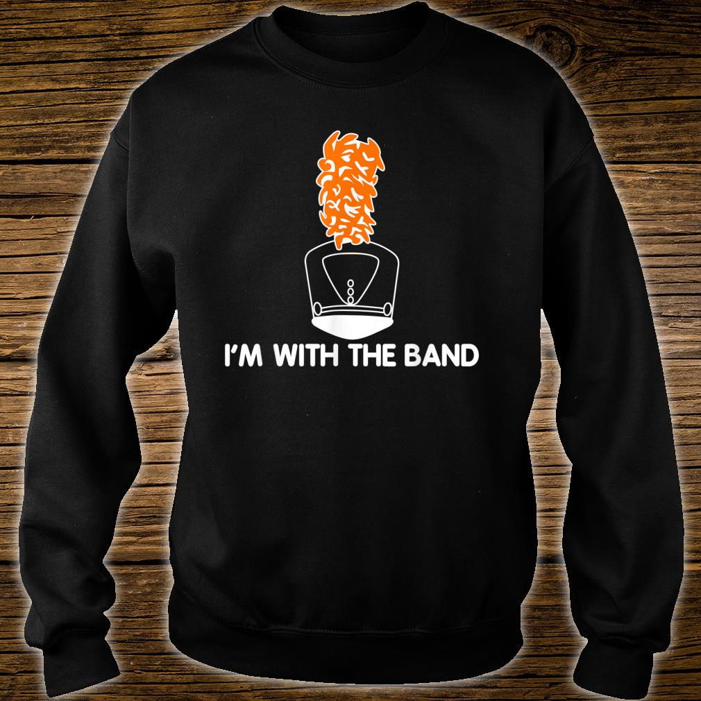 I'm With The Band Marching Band Shako Hat & Plume Shirt sweater