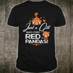 Just A Girl Who Loves Red Pandas Shirt