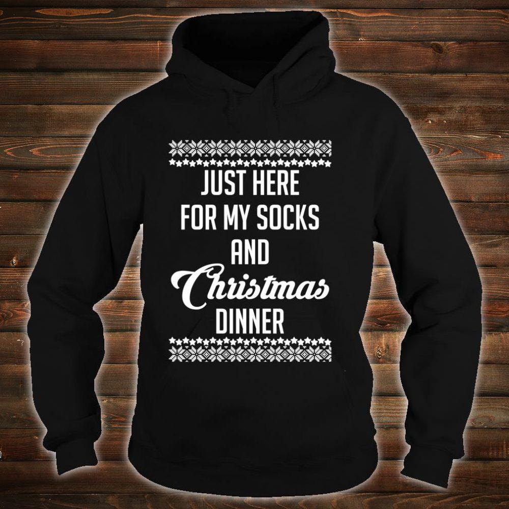 Just Here For My Socks And Christmas Dinner Shirt Shirt hoodie