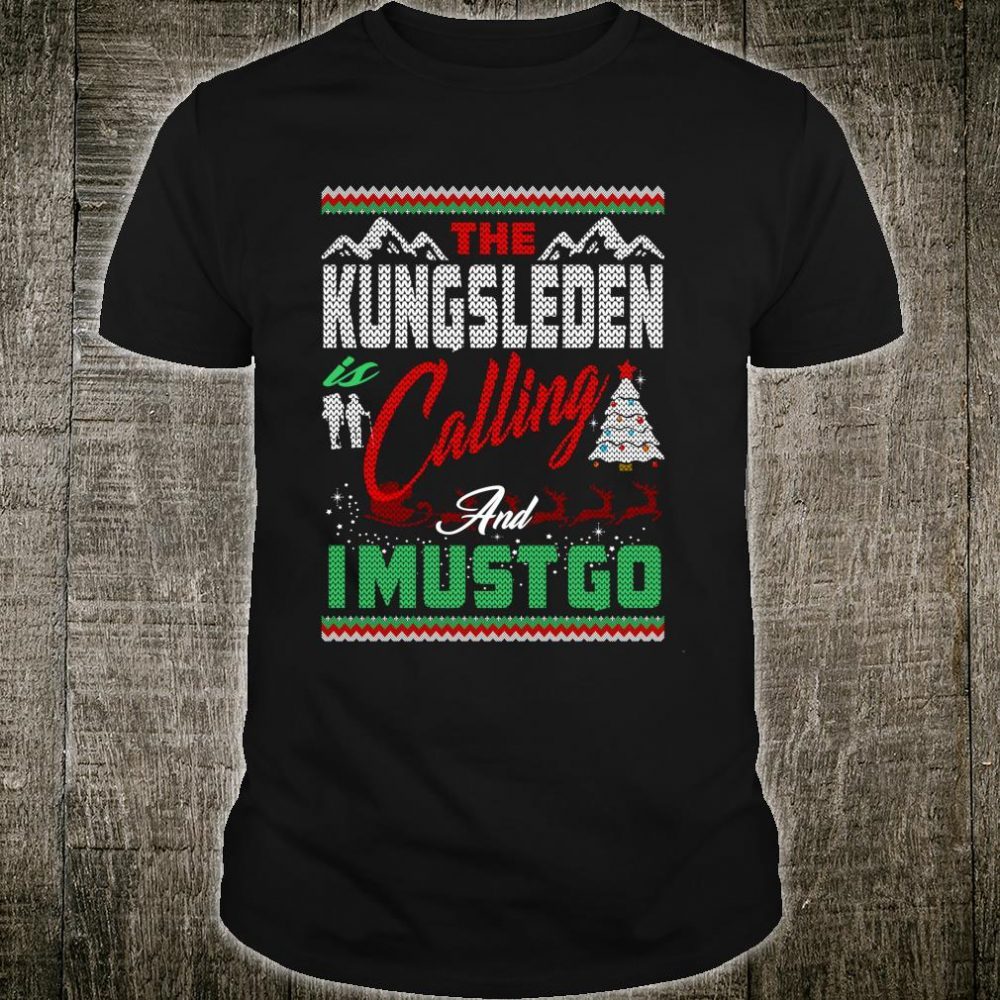 Kungsleden Calling And I Must Go Christmas Shirt
