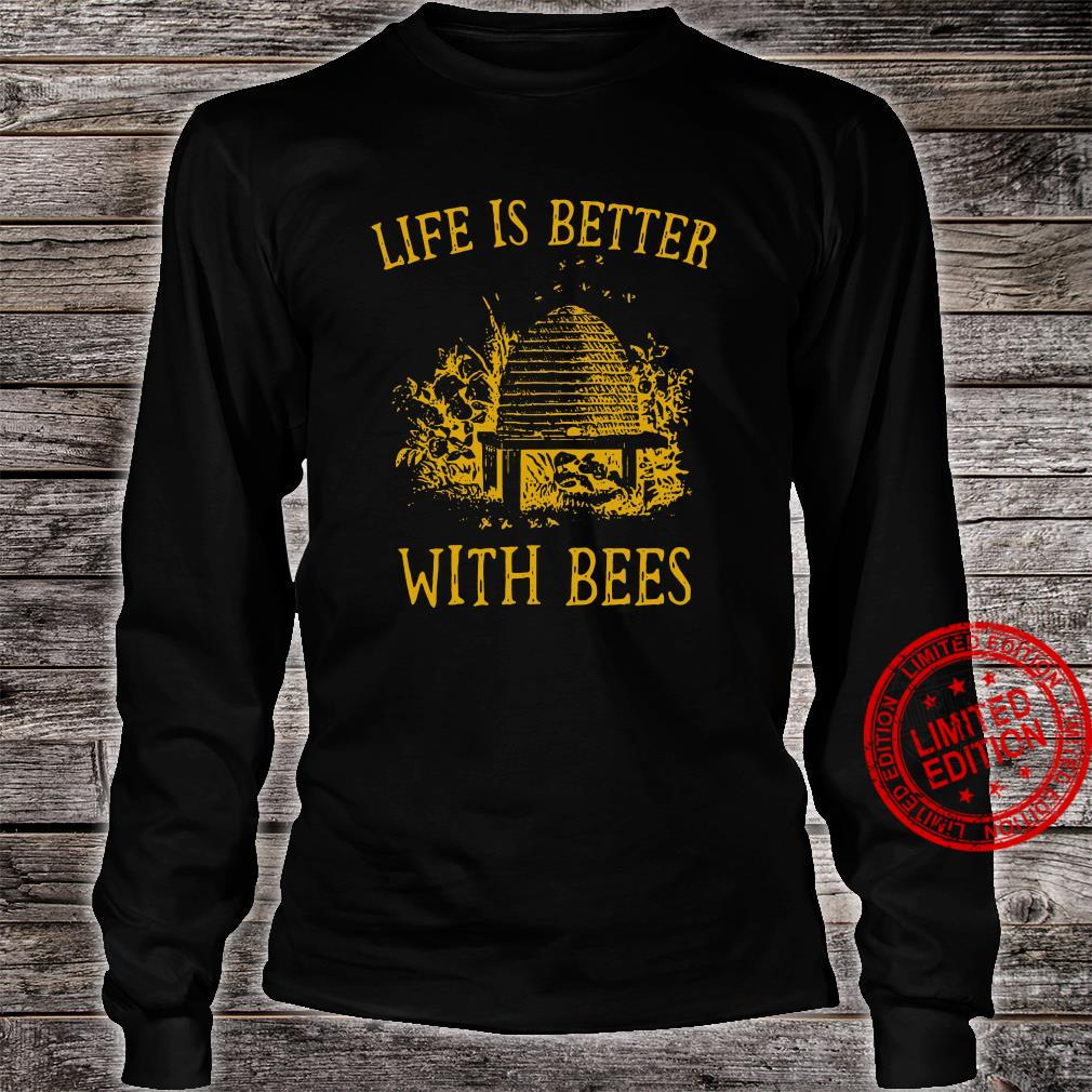 Life is better witah Bees shirt long sleeved