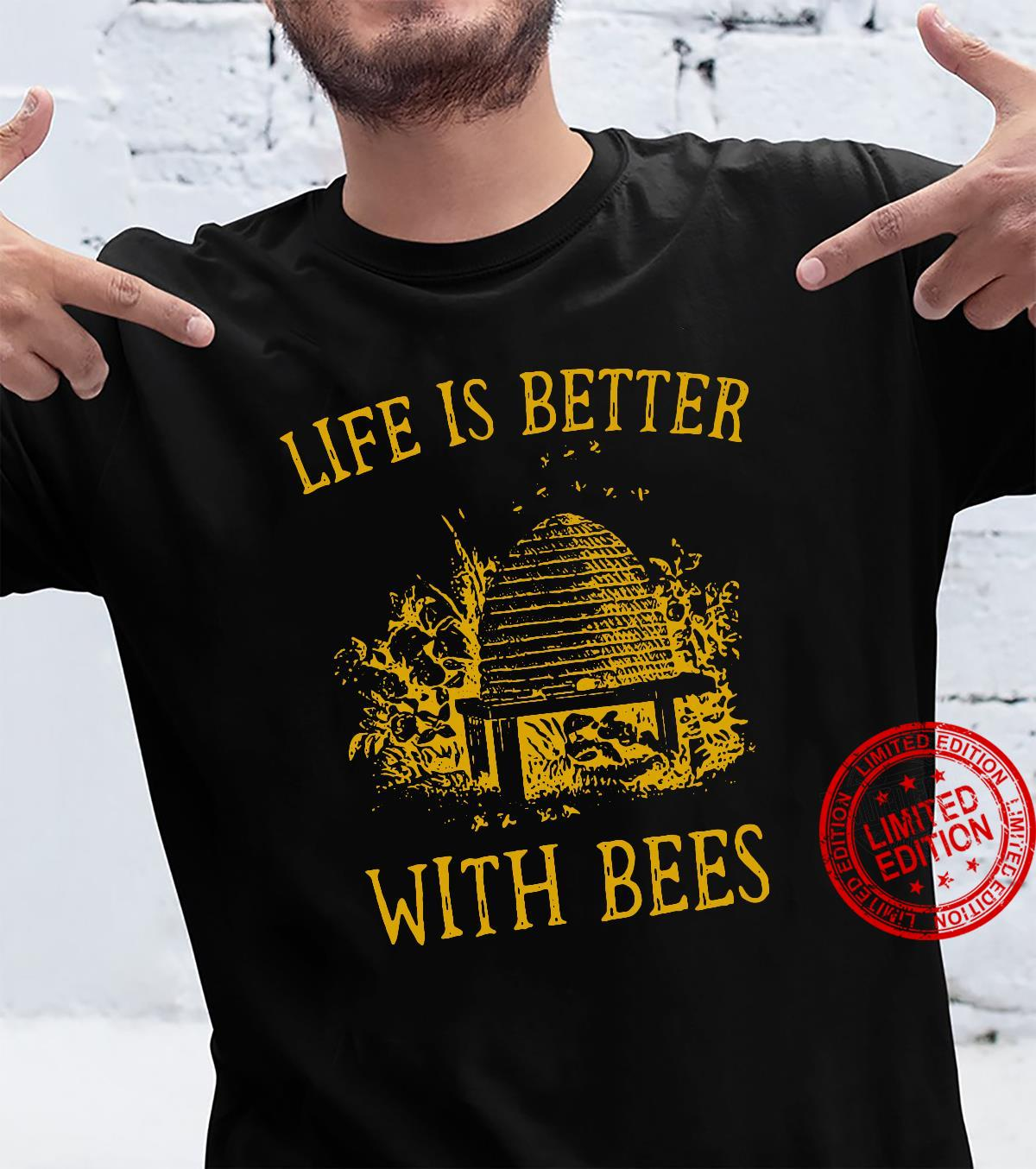 Life is better witah Bees shirt