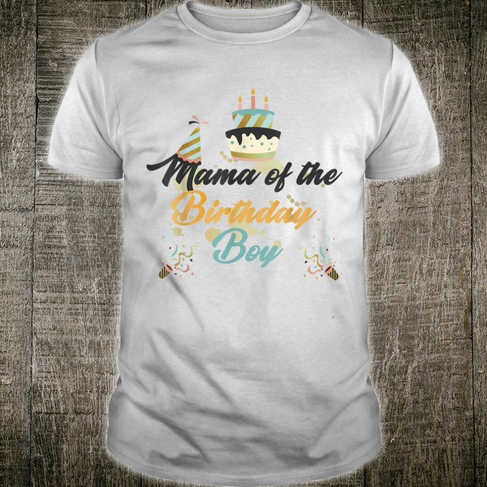 Mama Of The Birthday Boy Adorable Fun Shirt