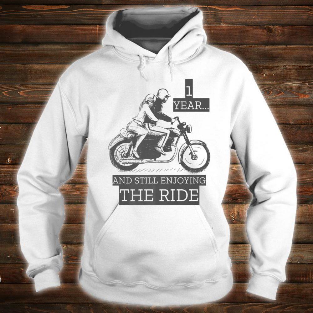 Marriage Anniversary Gift 1 Year And Still Enjoying The Ride Shirt hoodie