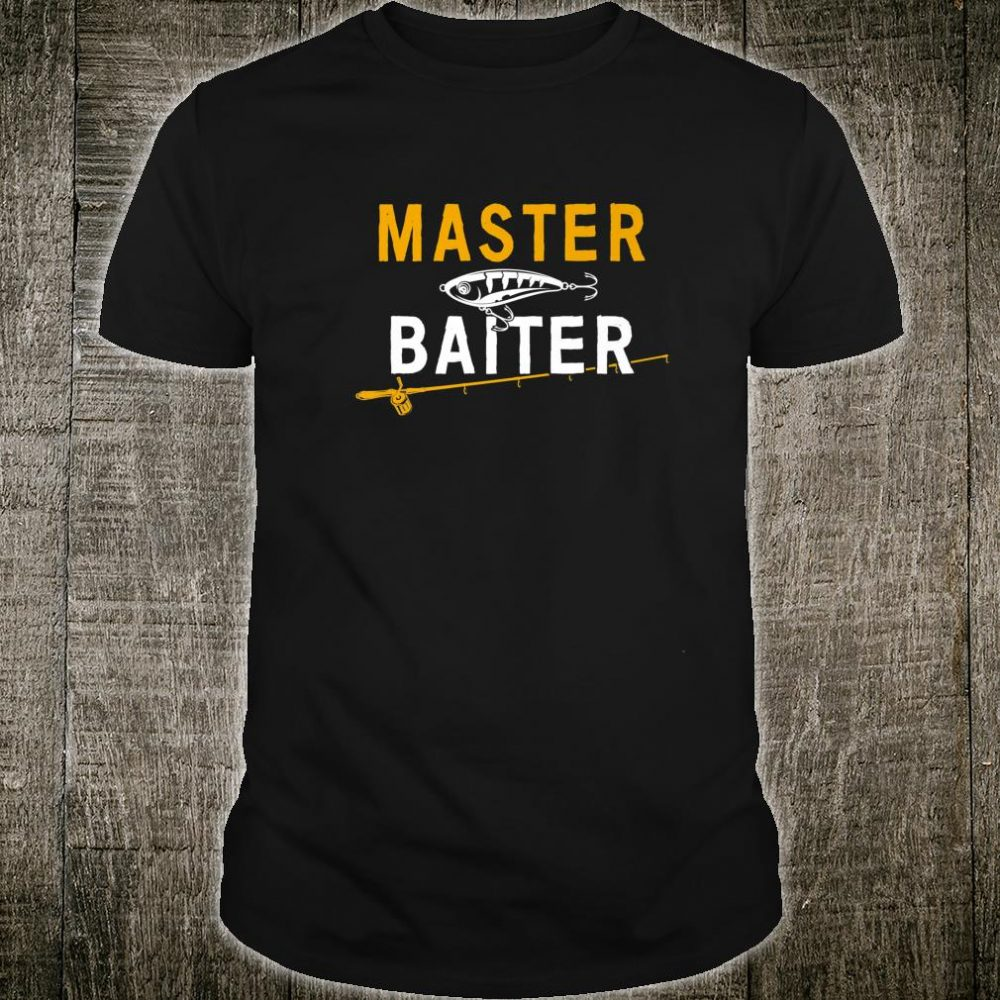 Master Baiter Fisherman Fishing Trip Angler Shirt