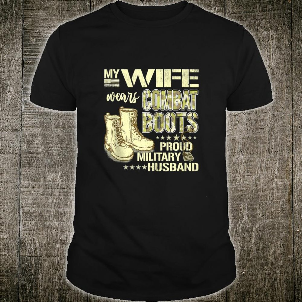 Mens My Wife Wears Combat Boots Dog Tags Proud Military Husband Shirt