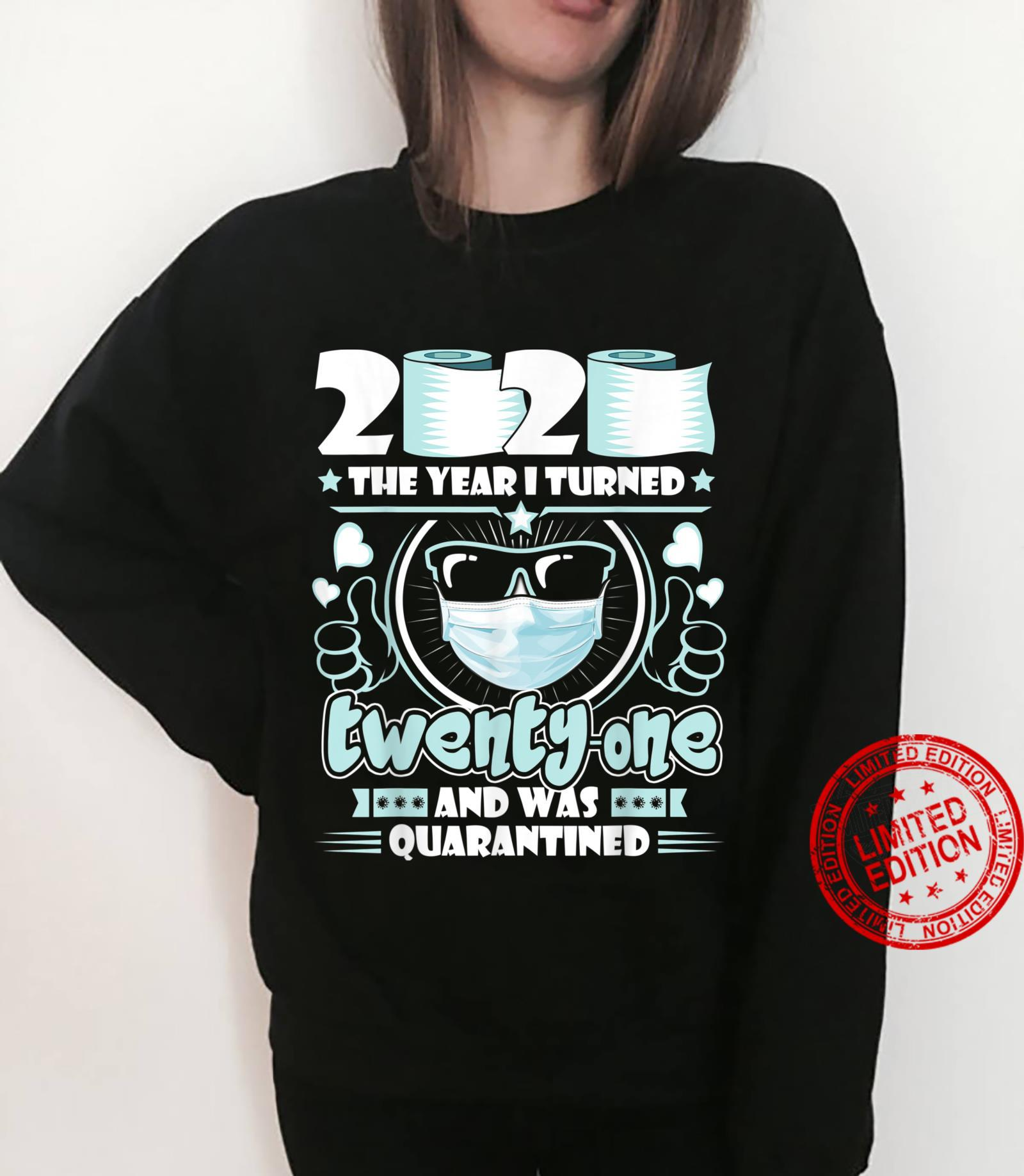 Mens for Bday 2020 I Turned TwentyOne And Was Quarantined Shirt sweater