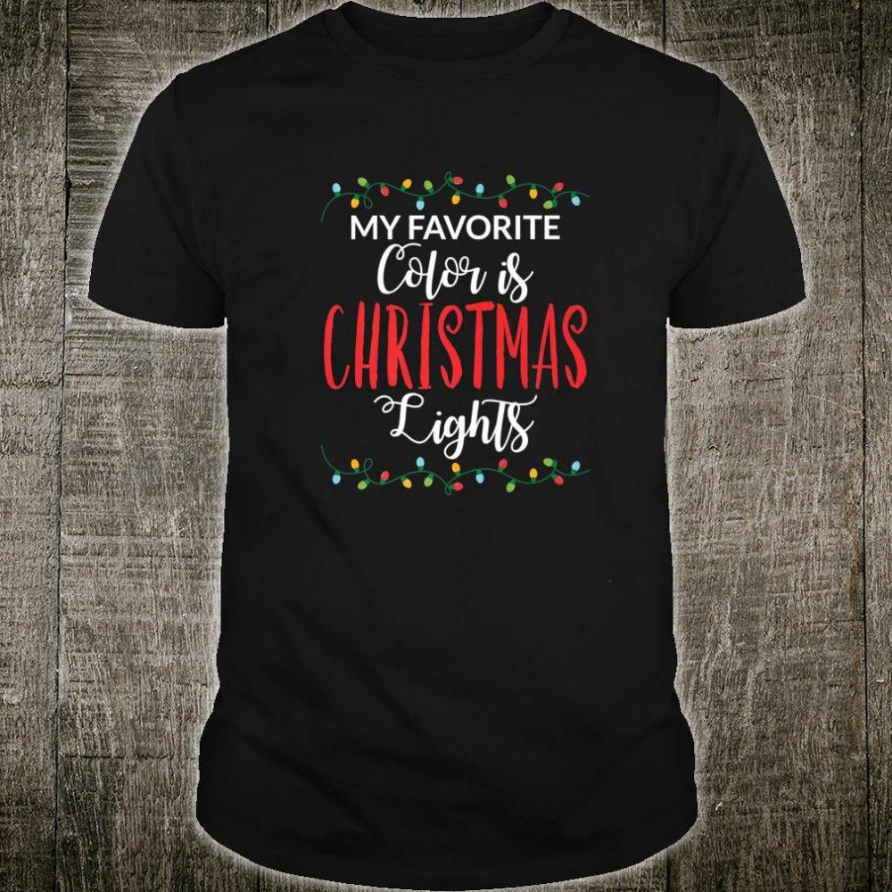 My Favorite Color Is Christmas Lights Xmas Shirt