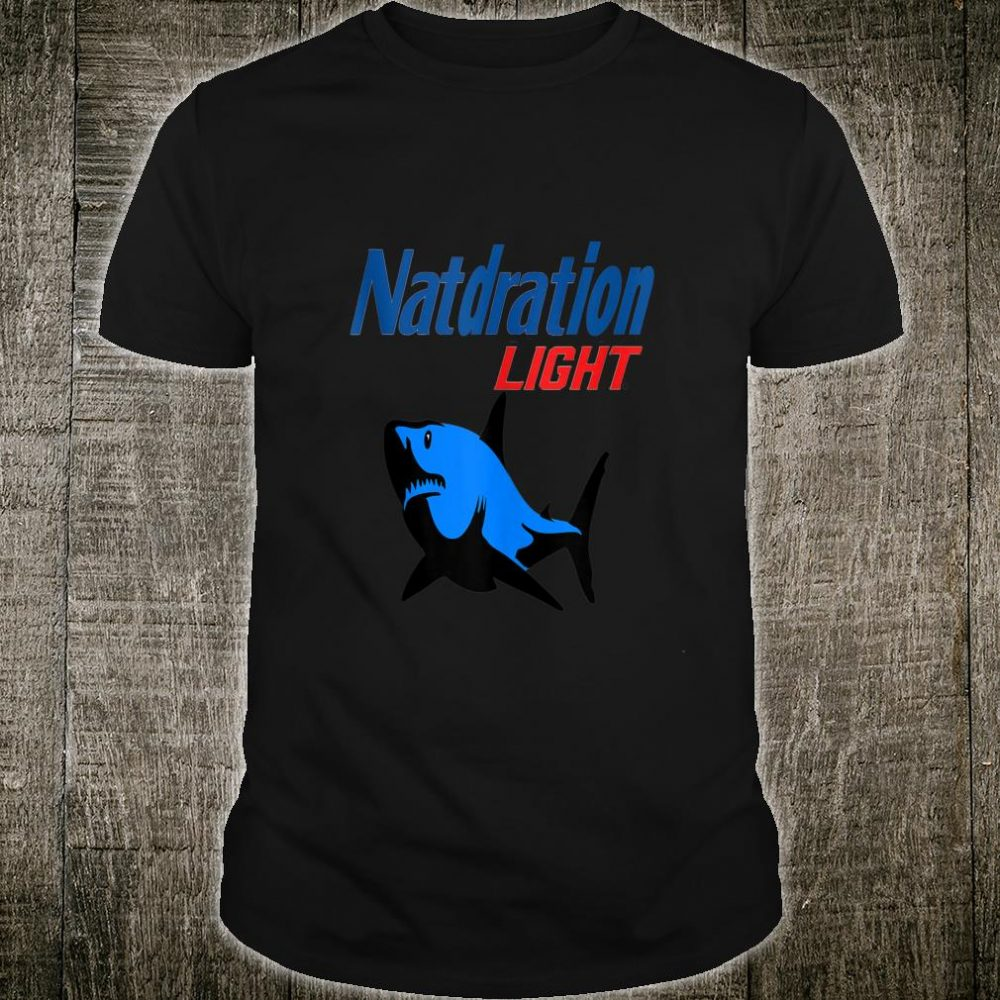 Natdration Light Beer Drinking apparels Adult theme party Shirt
