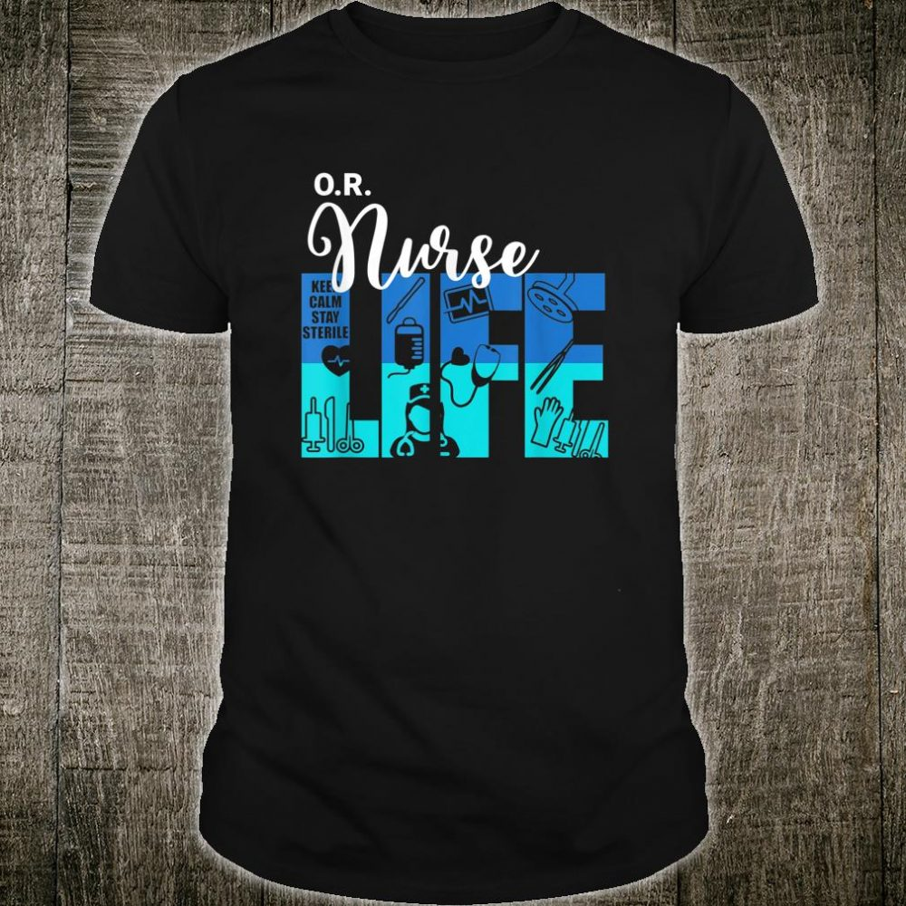 O.R Nurse Life Proud Operating Room Nurse Wife Girl Friend Shirt