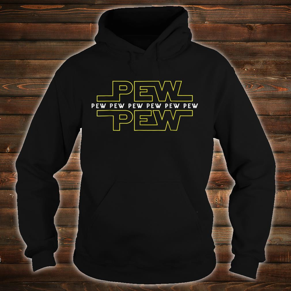 Pew pew pew Shirt, and children Shirt hoodie