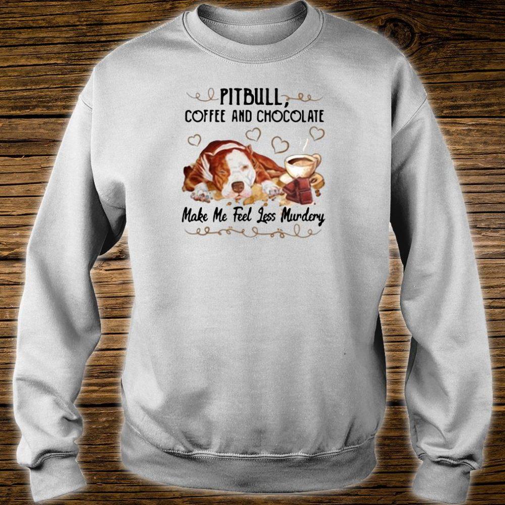 Pitbull coffee and chocolate make me feel less murdery shirt sweater