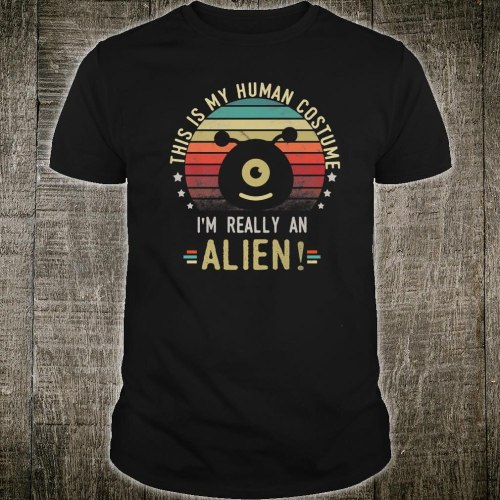 Retro Vintage This Is My Human Costume I'm Really An Alien Shirt
