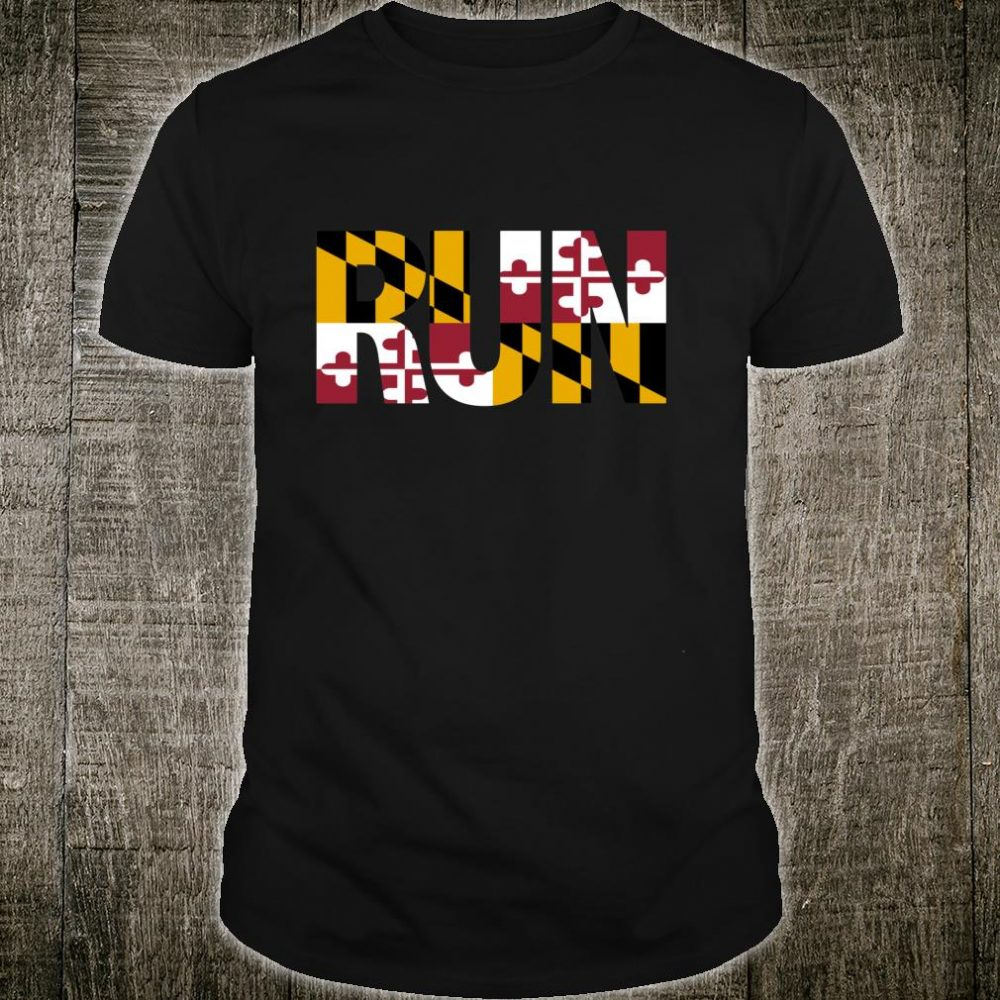 Run Maryland Pride Running Motivation Shirt
