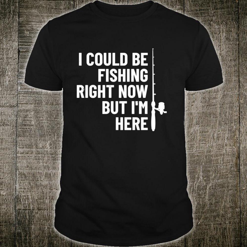 Sarcastic Humor Fishing For Fisherman Shirt