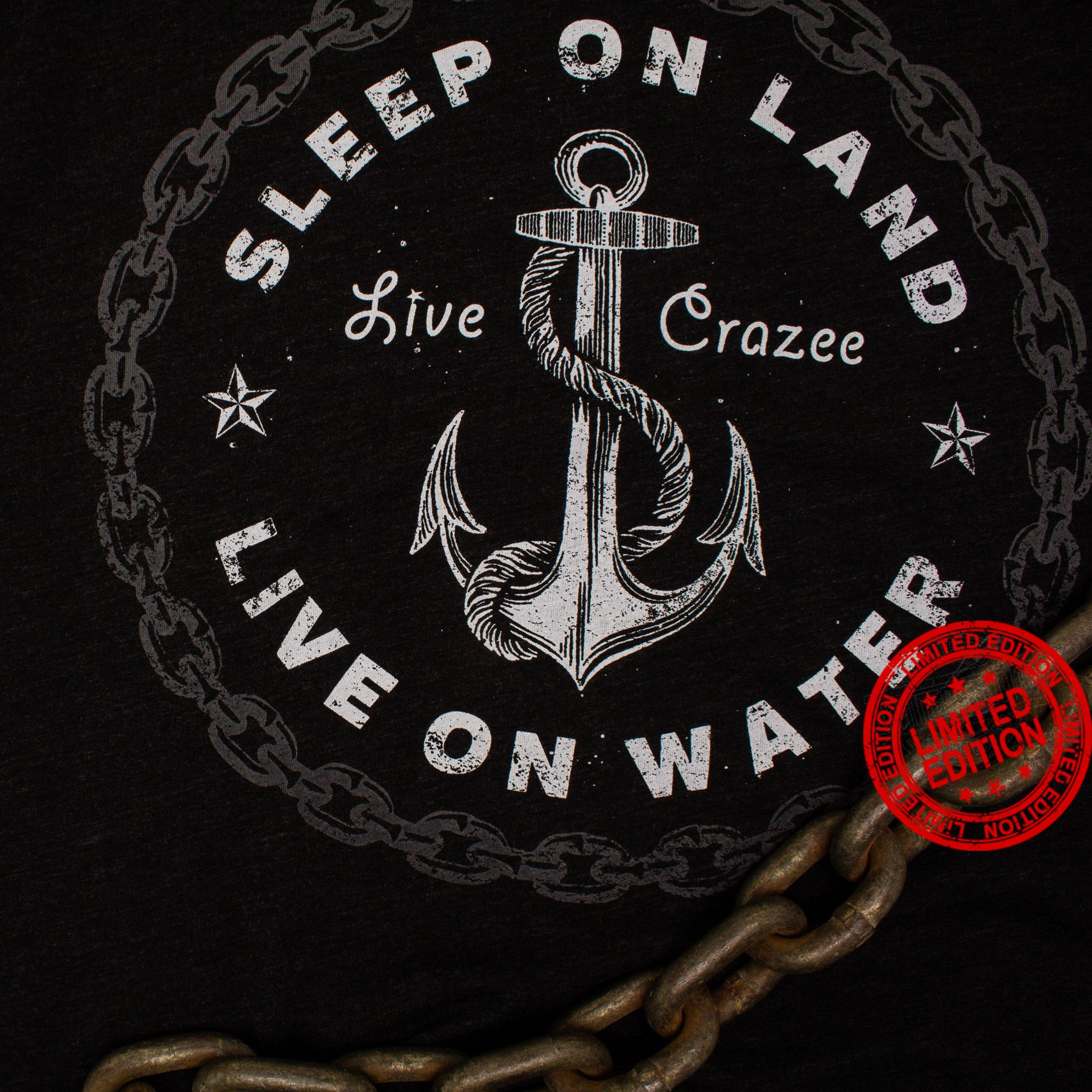 Sleep On Land Live Crazee Live On Water Shirt