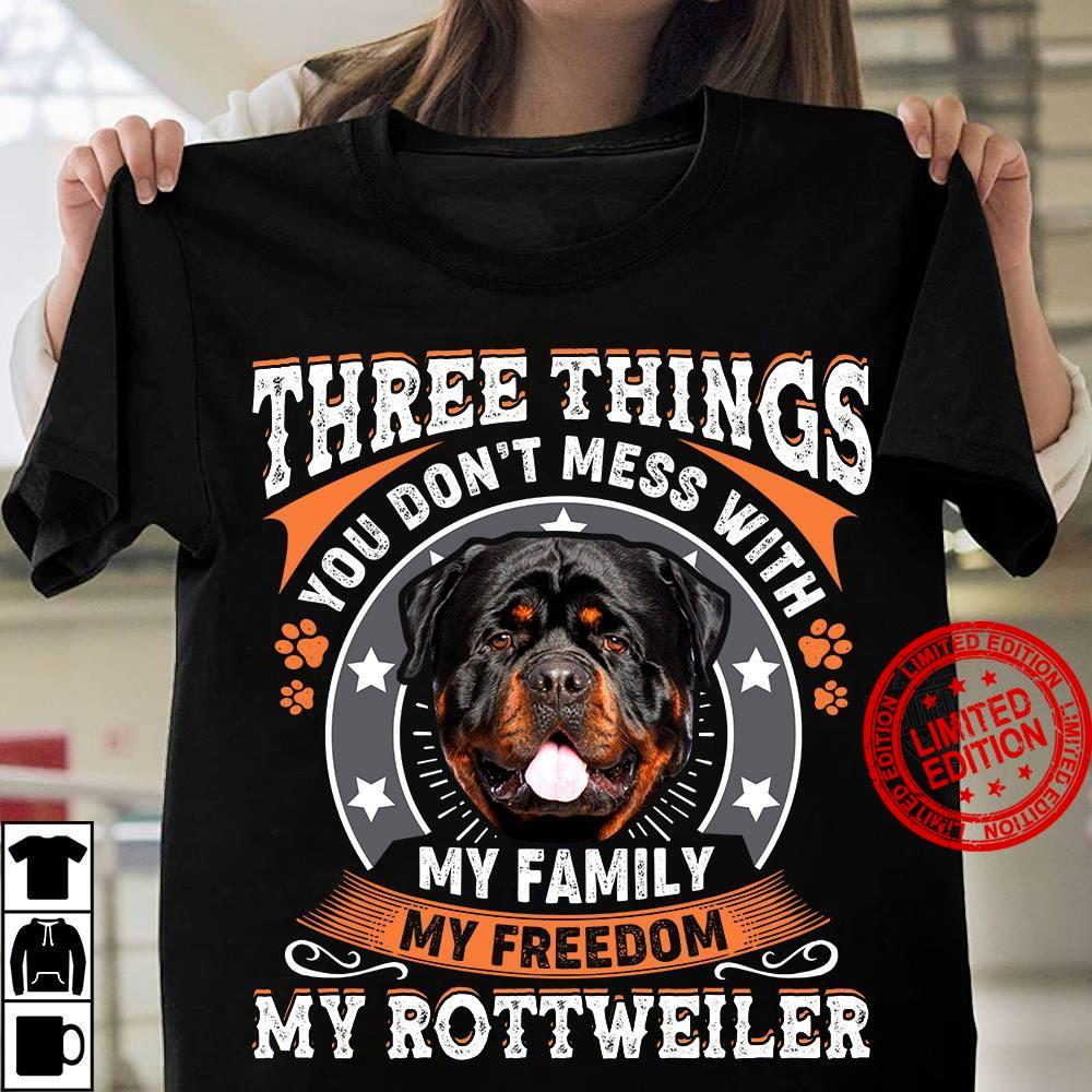 Three Things You Don't Mess With My Family My Freedom Shirt