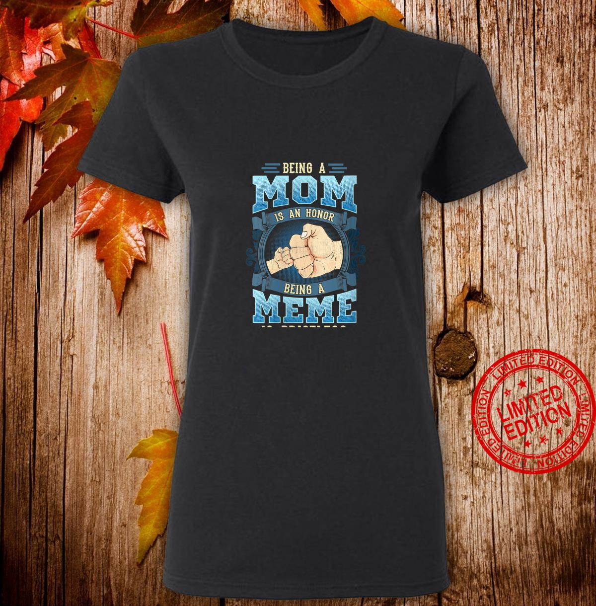Womens Being A Mom Is An honor Being A Meme Is Priceless Shirt ladies tee